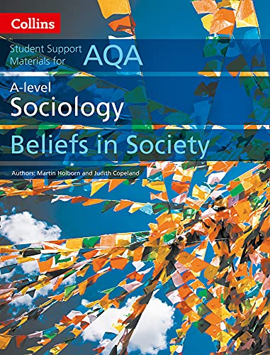 AQA A Level Sociology Beliefs in Society (Collins Student Support Materials) By Martin Holborn