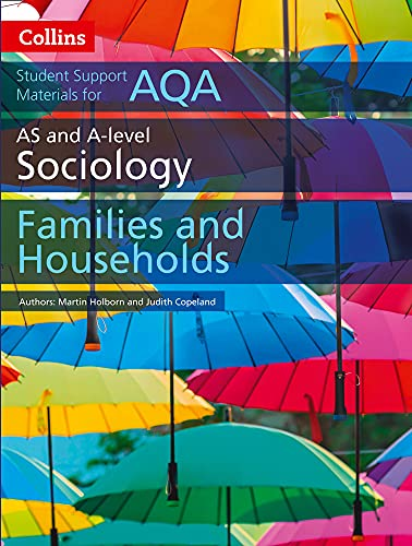 AQA AS and A Level Sociology Families and Households (Collins Student Support Materials) By Martin Holborn