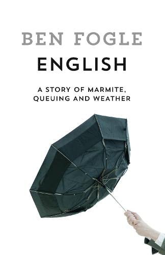 English: A Story of Marmite, Queuing and Weather By Ben Fogle