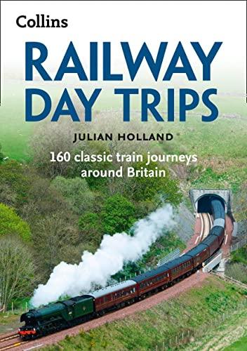 Railway Day Trips By Julian Holland
