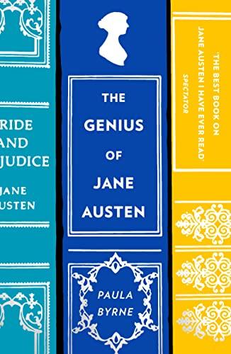 The Genius of Jane Austen By Paula Byrne