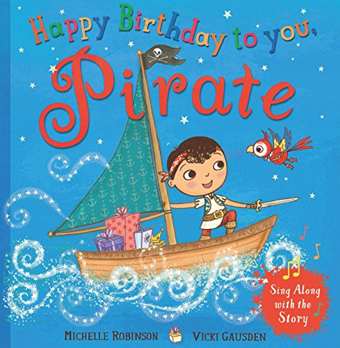 Happy Birthday to you, Pirate By Michelle Robinson