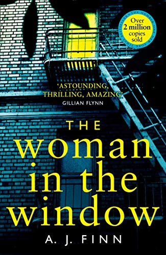 The Woman in the Window: The most exciting debut thriller of the year by A. J. Finn