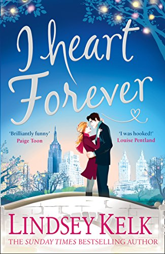 I Heart Forever (I Heart Series, Book 7) by Lindsey Kelk