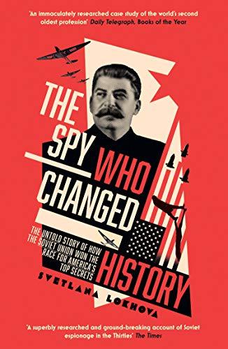 The Spy Who Changed History By Svetlana Lokhova