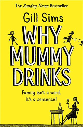 Why Mummy Drinks By Gill Sims