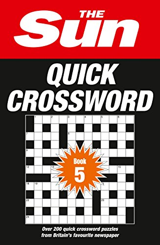 The Sun Quick Crossword Book 5: 240 fun crosswords from Britain's favourite newspaper By The Sun