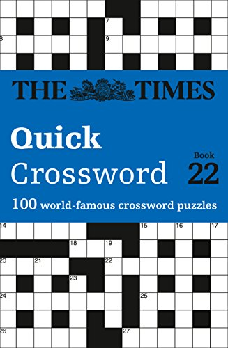 The Times Quick Crossword Book 22: 100 General Knowledge Puzzles from The Times 2 by The Times Mind Games