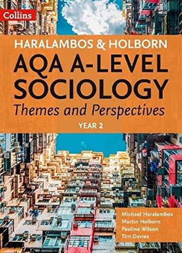 Haralambos and Holborn – AQA A-level Sociology Themes and Perspectives: Year 2 By Mike Haralambos