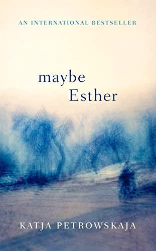 Maybe Esther By Katja Petrowskaja