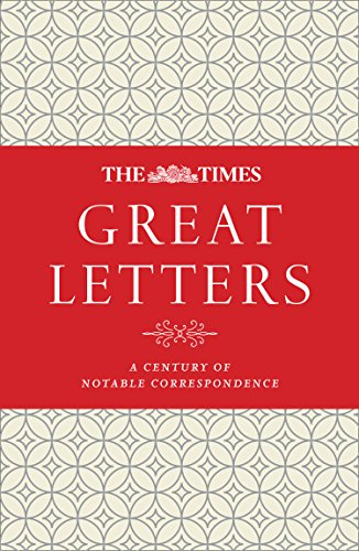 The Times Great Letters: A century of notable correspondence by James Owen