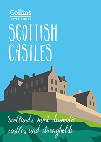 Scottish Castles: Scotland's most dramatic castles and strongholds (Collins Little Books) By Chris Tabraham