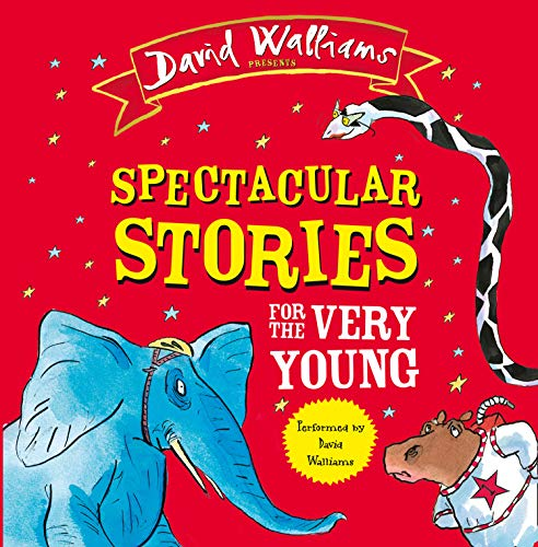 Spectacular Stories for the Very Young: Four Hilarious Stories! By Walliams, David