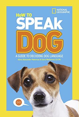 How To Speak Dog von National Geographic Kids
