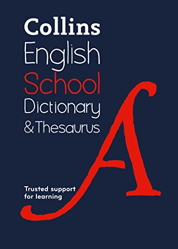 Collins School Dictionary & Thesaurus: Trusted support for learning By Collins Dictionaries
