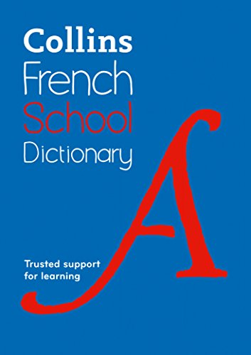 Collins French School Dictionary: Learn French with Collins Dictionaries for Schools By Collins Dictionaries