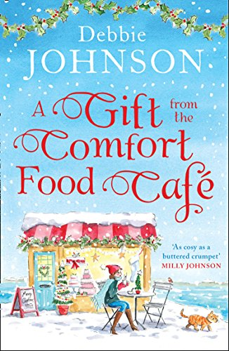 A Gift from the Comfort Food Cafe By Debbie Johnson
