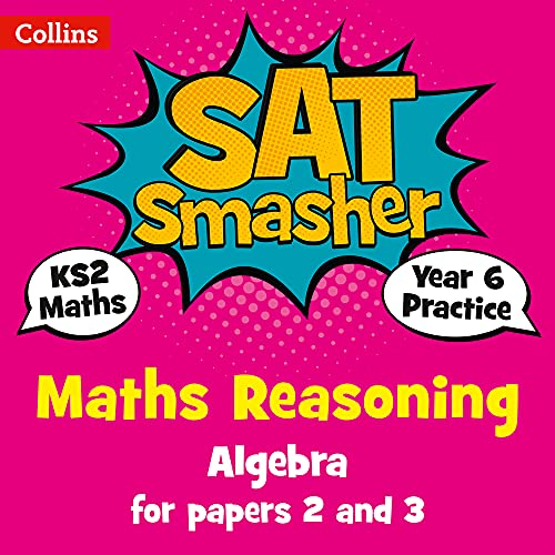 Year 6 Maths Reasoning - Algebra for papers 2 and 3 By Collins KS2