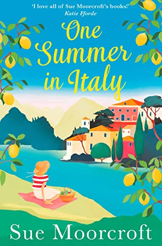 One Summer in Italy: The most uplifting summer romance you need to read in 2018 by Sue Moorcroft