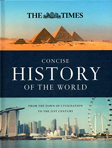 The Times Concise History of the World - From The Dawn of Civilisation to the 21st Century By Geoffrey Parker