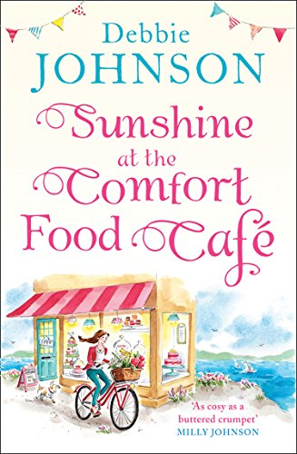 Sunshine at the Comfort Food Cafe: The most heartwarming and feel good novel of 2018! by Debbie Johnson