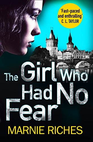 The Girl Who Had No Fear By Marnie Riches