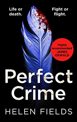 Perfect Crime (A DI Callanach Thriller, Book 5) By Helen Fields
