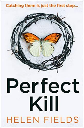 Perfect Kill By Helen Fields