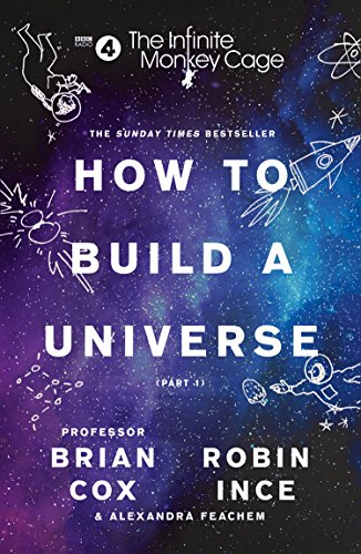 The Infinite Monkey Cage - How to Build a Universe By Brian Cox