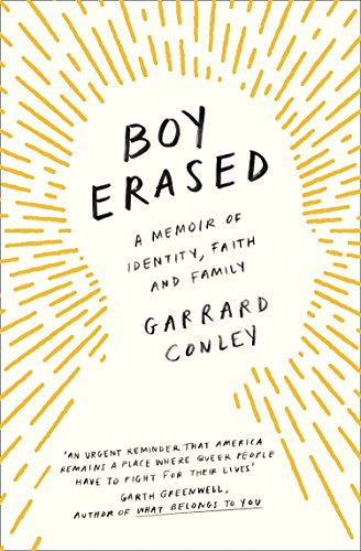 Boy Erased: A Memoir of Identity, Faith and Family By Garrard Conley