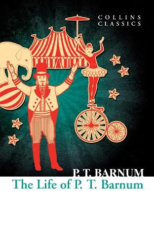 The Life of P.T. Barnum By P. T. Barnum