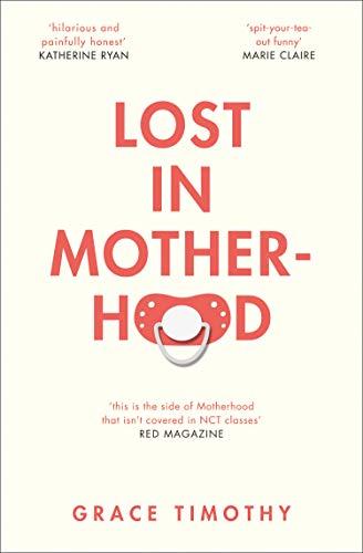 Lost in Motherhood By Grace Timothy