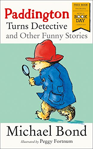 Paddington Turns Detective and Other Funny Stories: World Book Day 2018 By Michael Bond