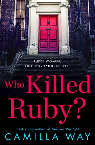 Who Killed Ruby? By Camilla Way