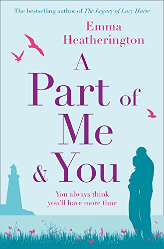 A Part of Me and You By Emma Heatherington