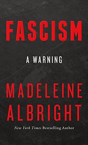 Fascism: A Warning By Madeleine Albright