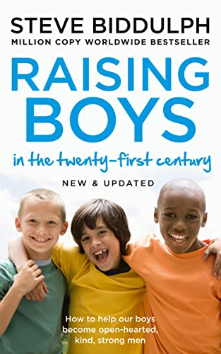 Raising Boys in the 21st Century Raising Boys in the 21st Century: Completely Updated and Revised By Steve Biddulph