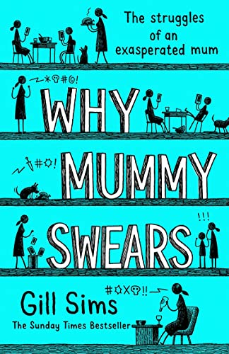 Why Mummy Swears By Gill Sims