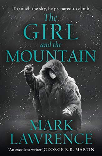 The Girl and the Mountain By Mark Lawrence