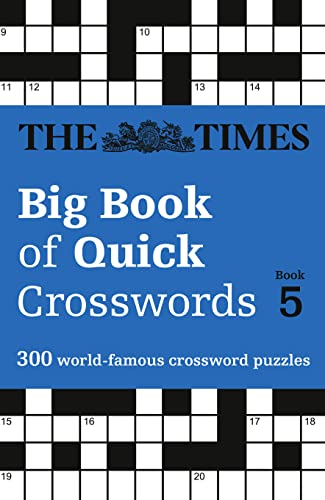 The Times Big Book of Quick Crosswords Book 5: 300 world-famous crossword puzzles By The Times Mind Games