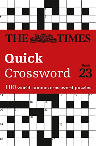 The Times Quick Crossword Book 23: 100 General Knowledge Puzzles from The Times 2 By The Times Mind Games