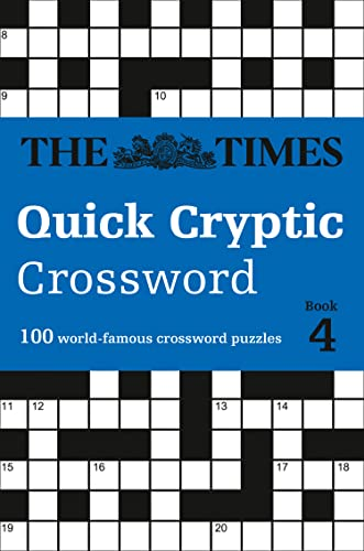 The Times Quick Cryptic Crossword Book 4: 100 world-famous crossword puzzles By The Times Mind Games