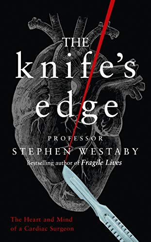 The Knife's Edge By Stephen Westaby