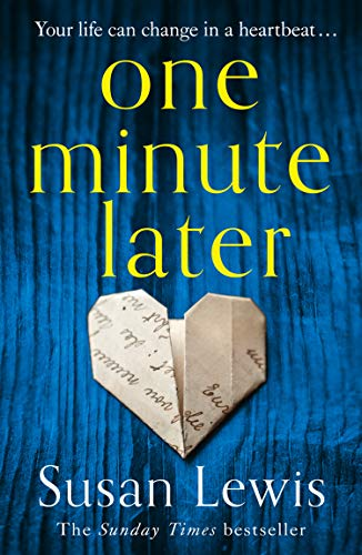 One Minute Later: the emotionally gripping Richard and Judy summer pick from the bestselling author By Susan Lewis
