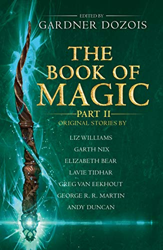 The Book of Magic: Part 2 By Edited by Gardner Dozois
