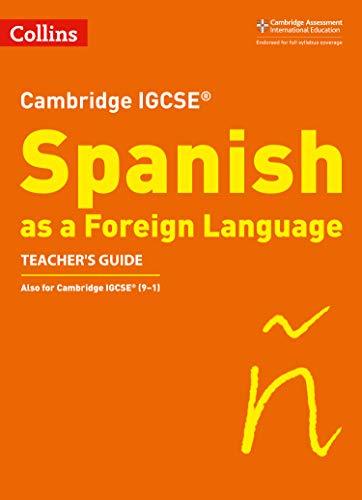 Cambridge IGCSE (TM) Spanish Teacher's Guide By Katie Foufouti