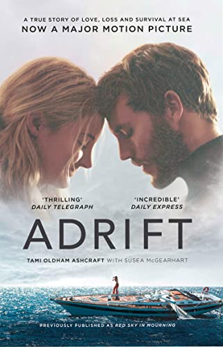 Adrift: A True Story of Love, Loss and Survival at Sea By Tami Oldham Ashcraft