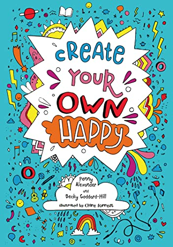 Create Your Own Happy By Penny Alexander