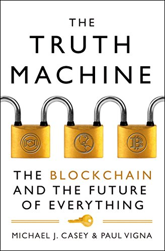 The Truth Machine By Michael J. Casey