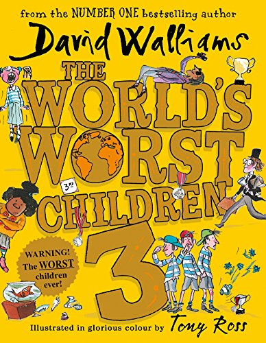 The World's Worst Children 3: Fiendishly Funny New Short Stories for Fans of David Walliams Books By David Walliams